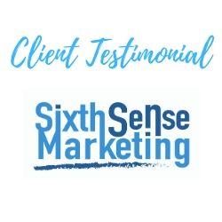 Sixth Sense Marketing Client Testimonial
